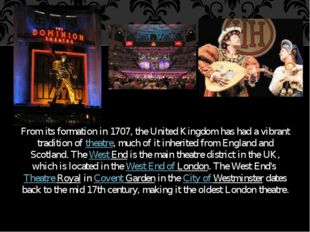 From its formation in 1707, the United Kingdom has had a vibrant tradition of