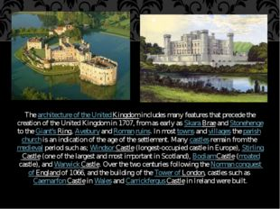 The architecture of the United Kingdom includes many features that precede th