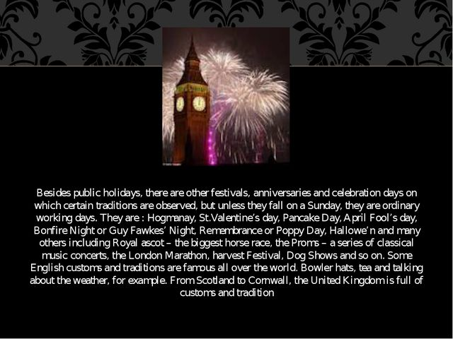 Besides public holidays, there are other festivals, anniversaries and celebra...