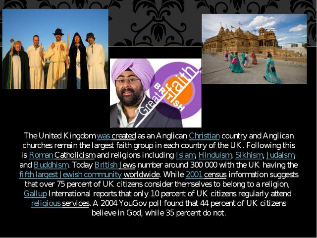 The United Kingdom was created as an Anglican Christian country and Anglican...