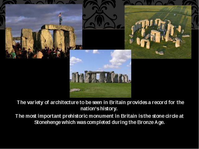 The variety of architecture to be seen in Britain provides a record for the...