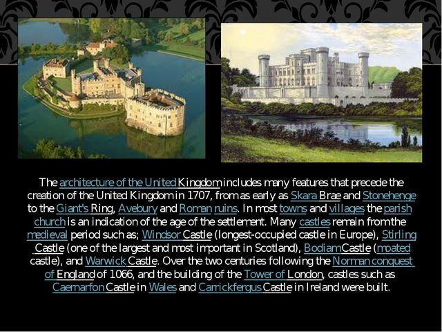 The architecture of the United Kingdom includes many features that precede th...