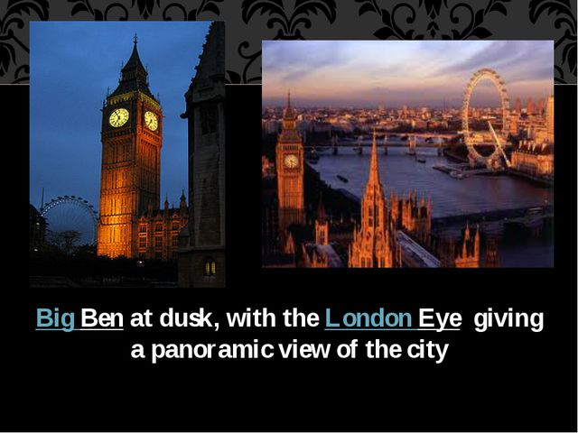 Big Ben at dusk, with the London Eye giving a panoramic view of the city