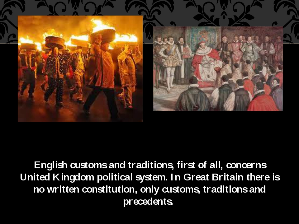 English customs and traditions, first of all, concerns United Kingdom politic...
