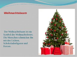 Weihnachtsbaum Der Weihnachtsbaum ist ein Symbol des Weihnachtsfestes. Die Me