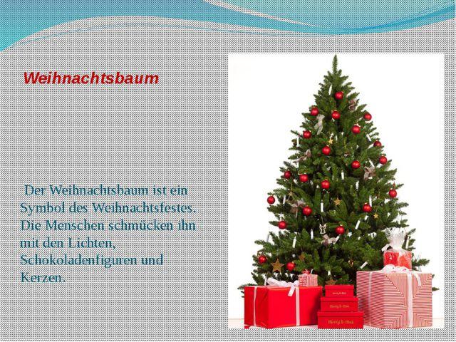 Weihnachtsbaum Der Weihnachtsbaum ist ein Symbol des Weihnachtsfestes. Die Me...