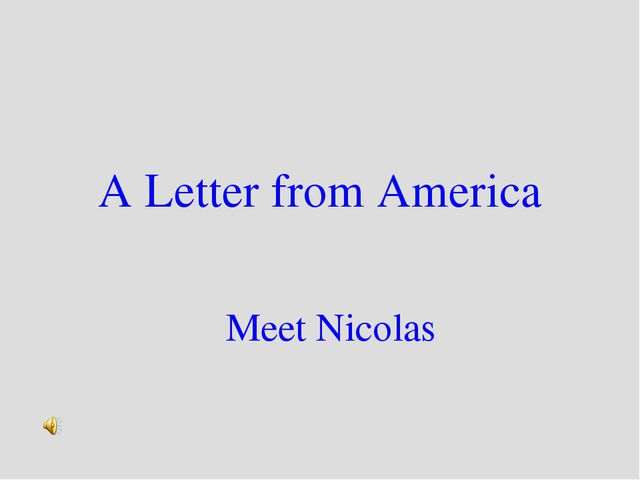 A Letter from America Meet Nicolas