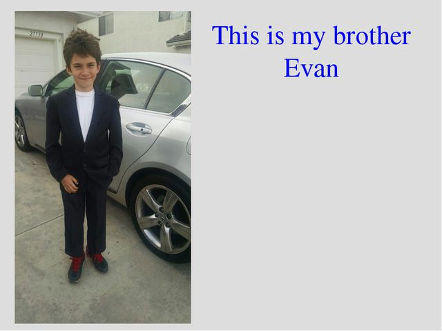 This is my brother Evan