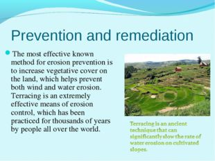Prevention and remediation The most effective known method for erosion preven