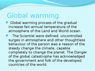 Global warming  Global warming process of the gradual increase fair-annual t