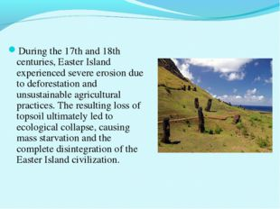 During the 17th and 18th centuries, Easter Island experienced severe erosion
