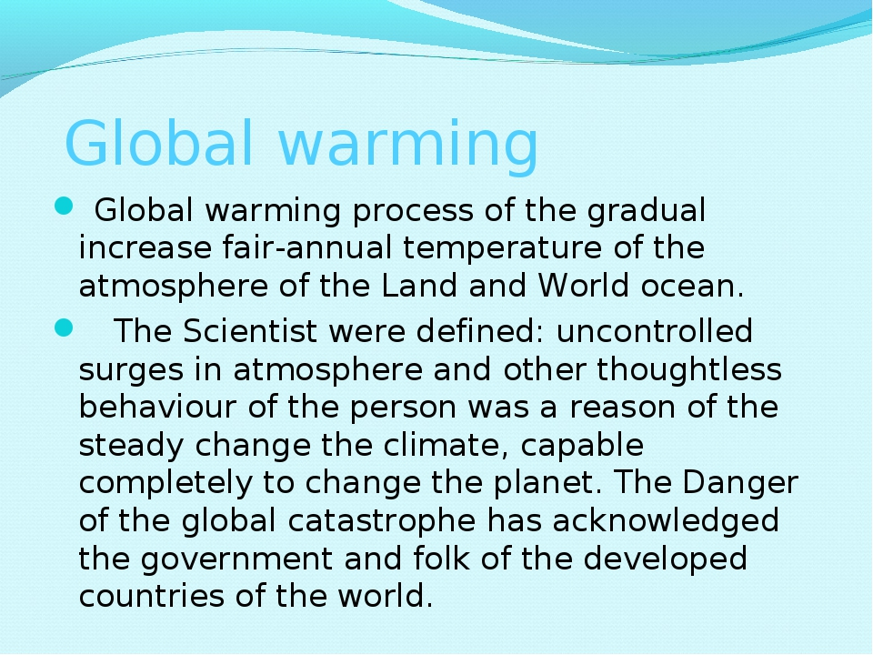 Global warming  Global warming process of the gradual increase fair-annual t...