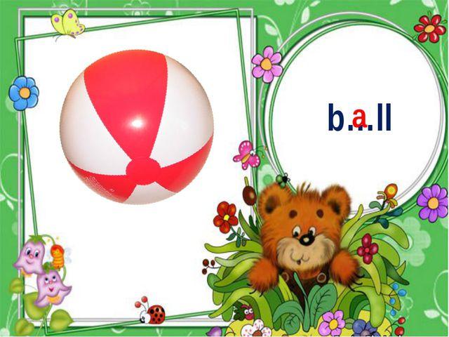 b…ll a