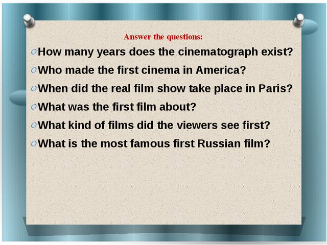 Answer the questions:   How many years does the cinematograph exist? Who made...