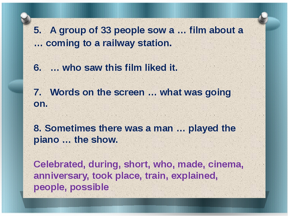 5.	 A group of 33 people sow a … film about a … coming to a railway station....