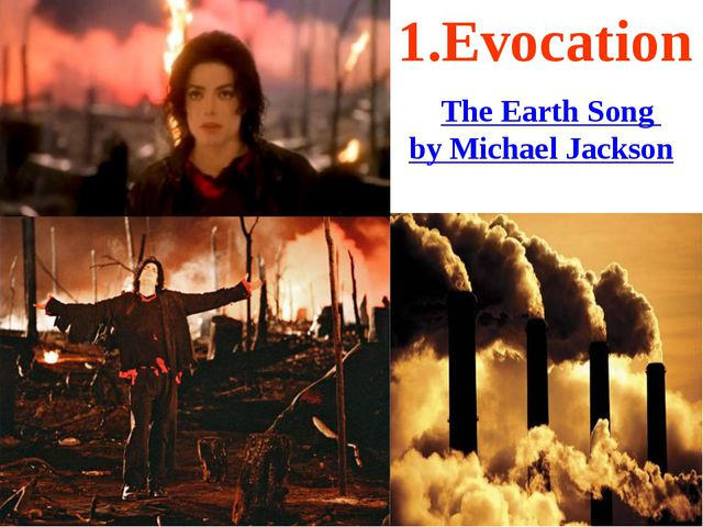 The Earth Song by Michael Jackson 1.Evocation