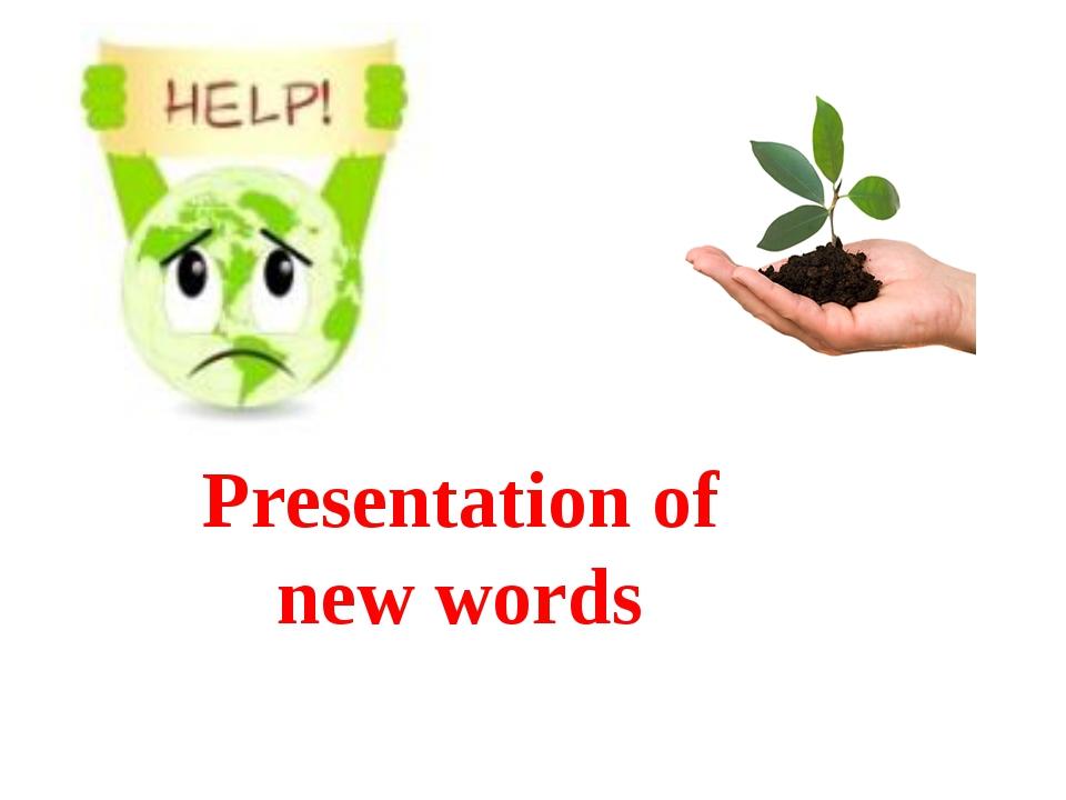 Presentation of new words