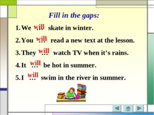 Fill in the gaps: We … skate in winter. You … read a new text at the lesson.