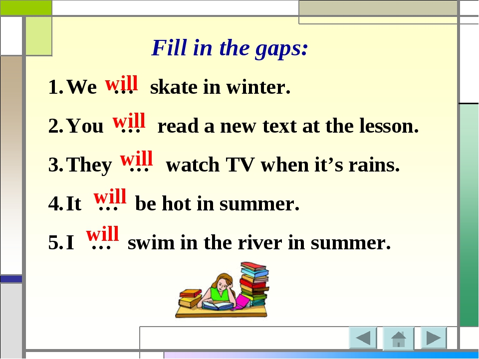 Fill in the gaps: We … skate in winter. You … read a new text at the lesson....