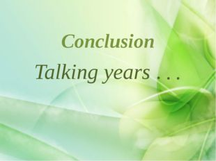 Talking years . . . Conclusion