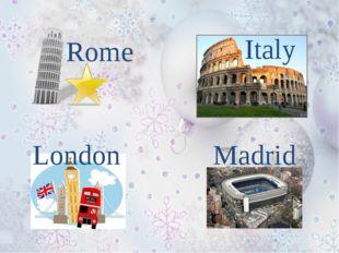 Rome Italy London Madrid