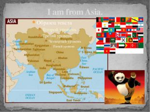 I am from Asia.