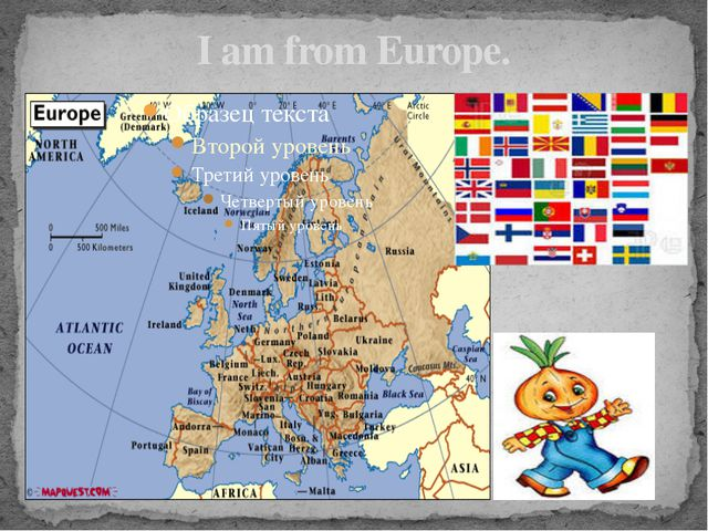 I am from Europe.