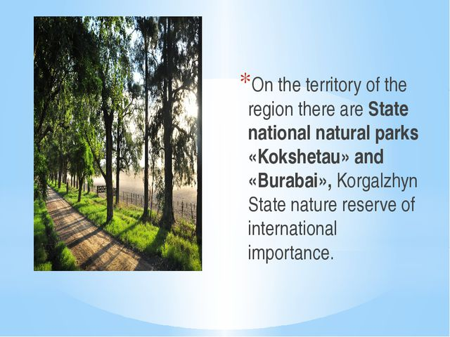 On the territory of the region there are State national natural parks «Kokshe...