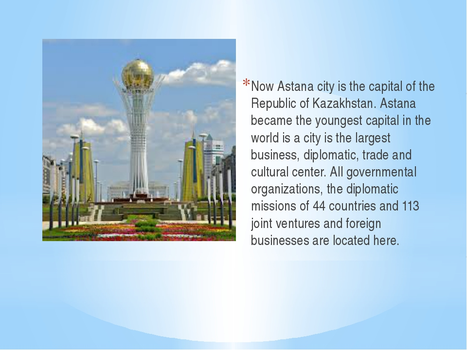 Now Astana city is the capital of the Republic of Kazakhstan. Astana became t...