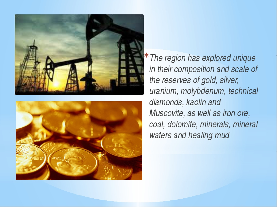 The region has explored unique in their composition and scale of the reserves...