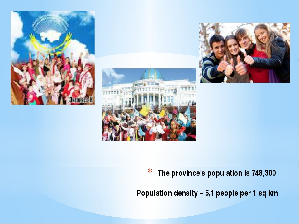 The province's population is 748,300 Population density – 5,1 people per 1 sq...