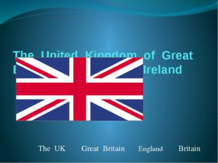 The  United  Kingdom  of  Great  Britain  and  Northern  Ireland The  UK