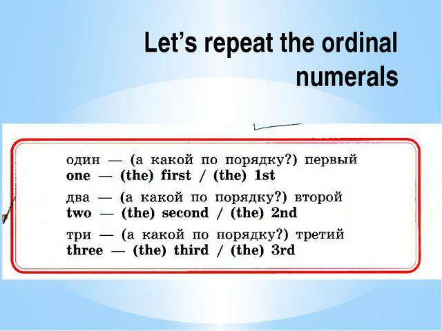 Let's repeat the ordinal numerals
