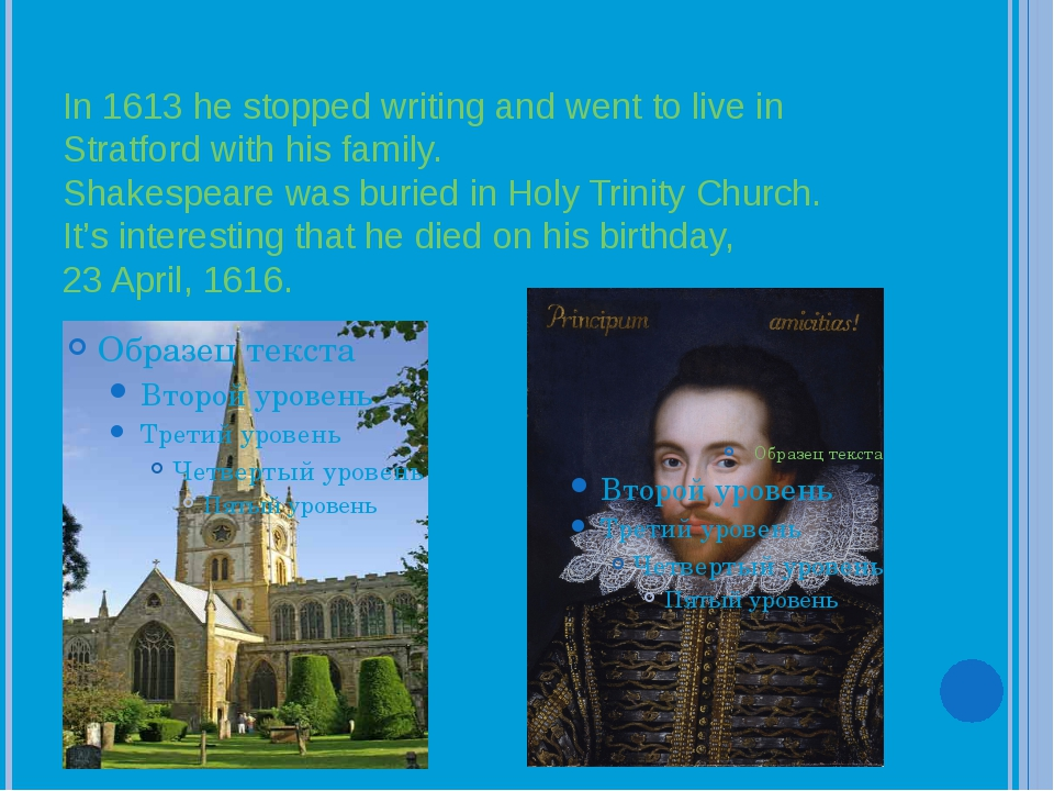 In 1613 he stopped writing and went to live in Stratford with his family. Sha...