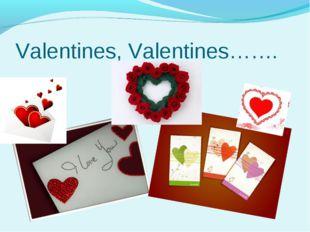 Valentines, Valentines…….