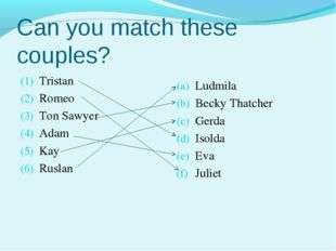 Can you match these couples? Tristan Romeo Ton Sawyer Adam Kay Ruslan Ludmila