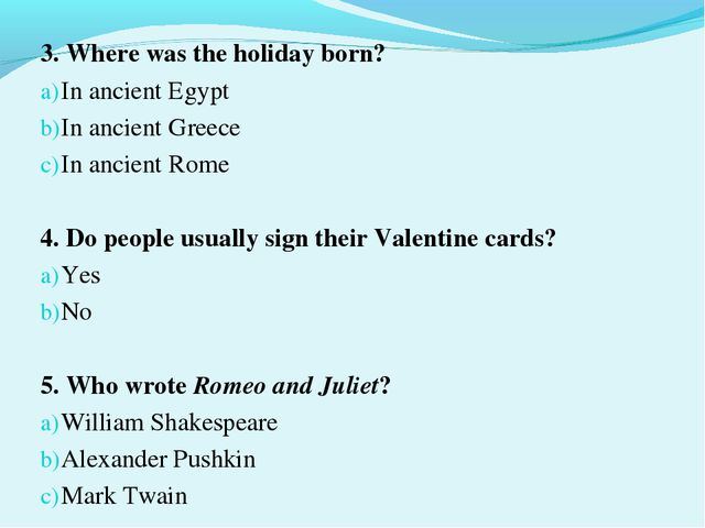3. Where was the holiday born? In ancient Egypt In ancient Greece In ancient...