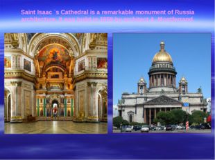 Saint Isaac `s Cathedral is a remarkable monument of Russia architecture. It