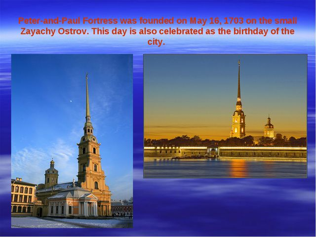 Peter-and-Paul Fortress was founded on May 16, 1703 on the small Zayachy Ostr...