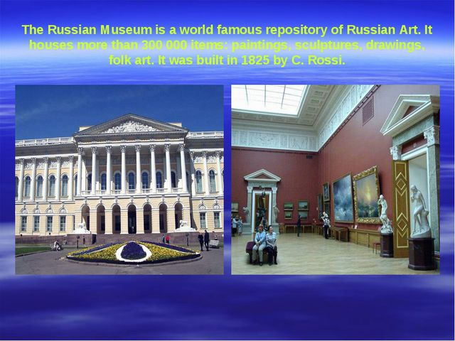 The Russian Museum is a world famous repository of Russian Art. It houses mor...