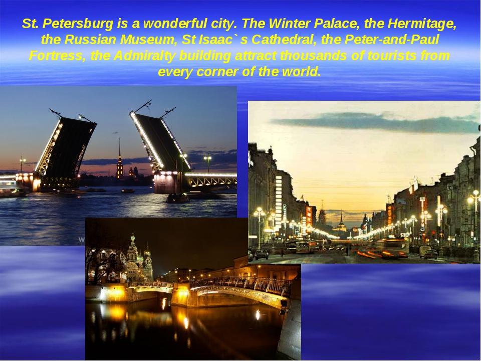 St. Petersburg is a wonderful city. The Winter Palace, the Hermitage, the Rus...