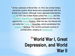 World War I, Great Depression, and World War II At the outbreak of World War