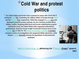 Cold War and protest politics The United States and Soviet Union jockeyed for
