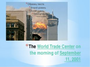 The World Trade Center on the morning of September 11, 2001
