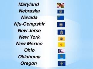 Maryland Nebraska Nevada Nju-Gempshir NewJerse New York New Mexico Ohio Oklah
