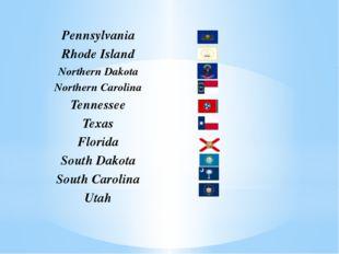 Pennsylvania Rhode Island Northern Dakota Northern Carolina Tennessee Texas