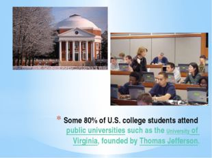 Some 80% of U.S. college students attend public universities such as the Univ