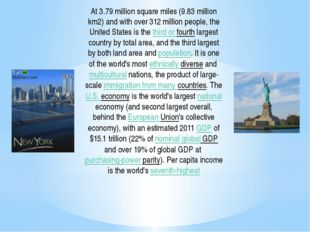 At 3.79million square miles (9.83million km2) and with over 312 million peo