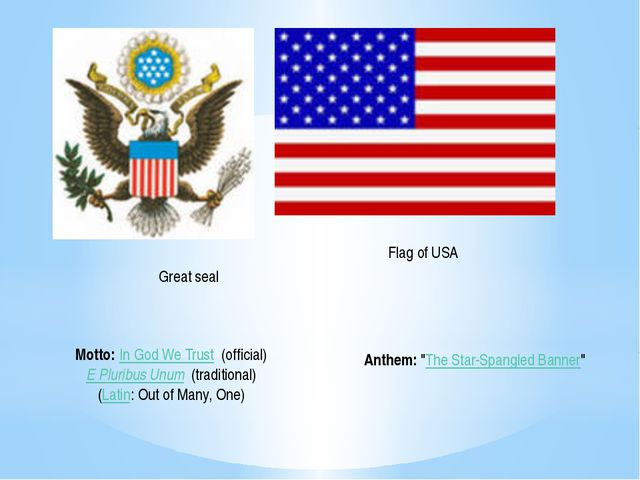 Flag of USA Great seal Motto: In God We Trust  (official) E Pluribus Unum  (t...