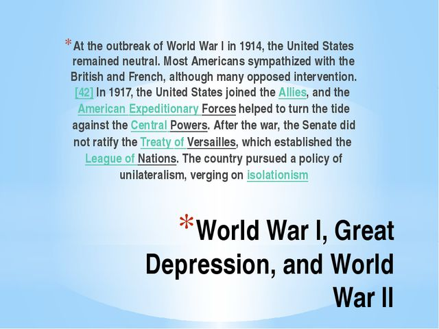 World War I, Great Depression, and World War II At the outbreak of World War...